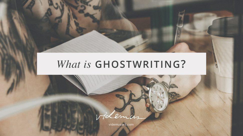 What is Ghostwriting?   Videmus Art. Syd Wachs.
